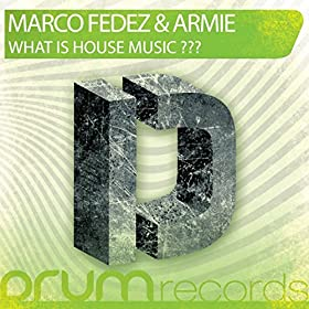 What is house music original mix marco fedez armie for Whats house music
