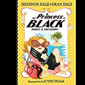 The Princess in Black Takes a Vacation: Princess in Black, Book 4 | Shannon Hale, Dean Hale