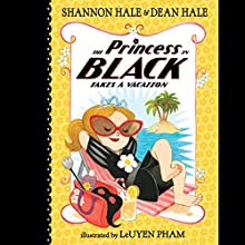 The Princess in Black Takes a Vacation: Princess in Black, Book 4 Audiobook by Shannon Hale, Dean Hale Narrated by Julia Whelan