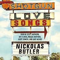 Shotgun Lovesongs (       ungekürzt) von Nickolas Butler Gesprochen von: Scott Shepherd, Ari Fliakos, Maggie Hoffman, Scott Sowers, Gary Wilmes