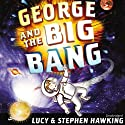 George and the Big Bang Audiobook by Lucy Hawking, Stephen Hawking Narrated by James Goode