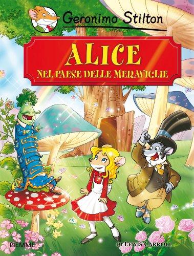 Geronimo Stilton - Alice nel Paese delle Meraviglie (Grandi storie)