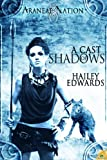A Cast of Shadows, An Araneae Nation Novella