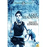 A Cast of Shadows, An Araneae Nation Novella ~ Hailey Edwards