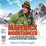 Maverick Mountaineer | Robert Wainwright