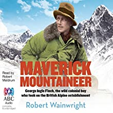 Maverick Mountaineer (       UNABRIDGED) by Robert Wainwright Narrated by Robert Meldrum
