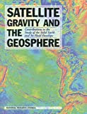 img - for Satellite Gravity and the Geosphere: Contributions to the Study of the Solid Earth and Its Fluid Envelopes book / textbook / text book