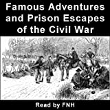 img - for Famous Adventures and Prison Escapes of the Civil War book / textbook / text book