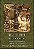 Royal Enfield: A Practical Guide for holders and Repairers
