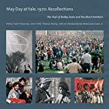 img - for May Day at Yale, 1970: Recollections: The Trial of Bobby Seale and the Black Panthers book / textbook / text book