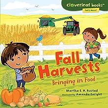Fall Harvests: Bringing in Food | Livre audio Auteur(s) : Martha E. H. Rustad Narrateur(s) :  Intuitive