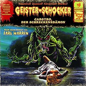 Cargyro, der Schreckensdämon (Geister-Schocker 57) Hörspiel