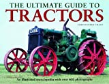The Ultimate Guide to Tractors: An Illustrated Encyclopedia with Over 600 Photographs (0754822796) by Chant, Christopher