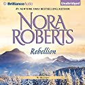 Rebellion: The MacGregors, Book 6 (       UNABRIDGED) by Nora Roberts Narrated by Angela Dawe