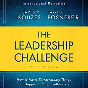 The Leadership Challenge Sixth Edition: How to Make Extraordinary Things Happen in Organizations Hörbuch von James M. Kouzes, Barry Posner Gesprochen von: Brian Holsopple