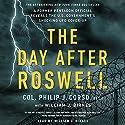 The Day After Roswell Hörbuch von William J. Birnes, Philip Corso Gesprochen von: William J. Birnes