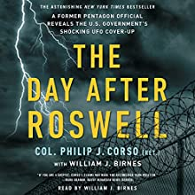 The Day After Roswell Audiobook by William J. Birnes, Philip Corso Narrated by William J. Birnes