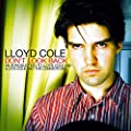 Don't Look Back: An Introduction to Lloyd Cole and Lloyd Cole and the Commotions