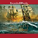 Until the Sea Shall Give Up Her Dead: Adventures of Charles Hayden, Book 4 Audiobook by S. Thomas Russell Narrated by Daniel Philpott