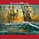Until the Sea Shall Give Up Her Dead: Adventures of Charles Hayden, Book 4 | S. Thomas Russell