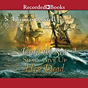 Until the Sea Shall Give Up Her Dead: Adventures of Charles Hayden, Book 4 | [S. Thomas Russell]