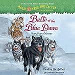 Magic Tree House, Book 54: Balto of the Blue Dawn | Mary Pope Osborne