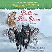 Magic Tree House, Book 54: Balto of the Blue Dawn | Mary Pope Osborne