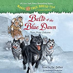 Magic Tree House, Book 54: Balto of the Blue Dawn Audiobook