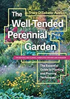 Well-tended perennial garden : the essential guide to planting and pruning techniques, third edition