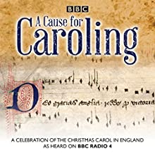 A Cause for Caroling: A Celebration of the Christmas Carol in Britain  by Jeremy Summerly Narrated by Jeremy Summerly