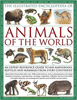The Illustrated Encyclopedia of Animals of the World: An expert