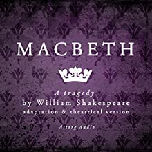 Macbeth: a tragedy by William Shakespeare (       ABRIDGED) by William Shakespeare Narrated by  divers narrateurs