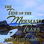 The Tide of the Mermaid Tears | Marcia Lynn McClure