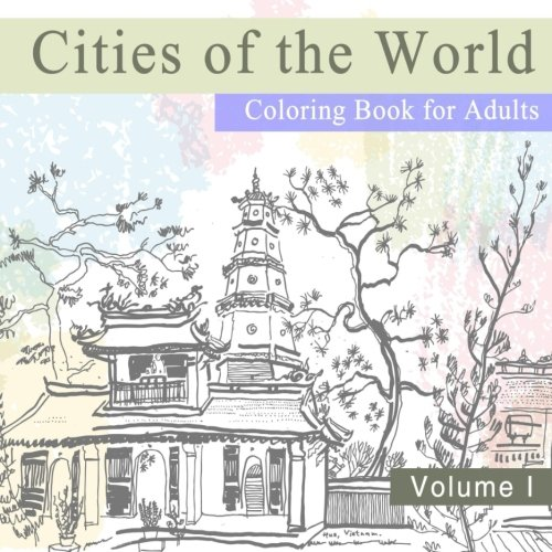 Cities-of-the-World-Coloring-Book-for-Adults-For-Travel-and-Relaxation-A-Vacation-Destination-Book-with-International-Scenery-and-Landmarks-from-Europe-and-Asia-Volume-1