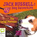 Jack Russell 4: The Lying Postman (       UNABRIDGED) by Darrel Odgers, Sally Odgers Narrated by Alan King