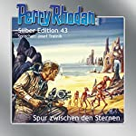 Spur zwischen den Sternen (Perry Rhodan Silber Edition 43) | H. G. Ewers,William Voltz,Clark Darlton,Hans Kneifel
