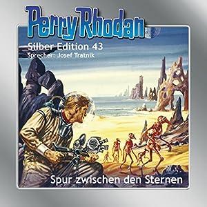 Spur zwischen den Sternen (Perry Rhodan Silber Edition 43) Hörbuch