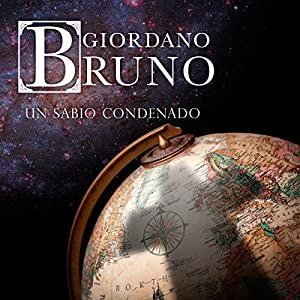 Giordano Bruno [Spanish Edition] Audiobook