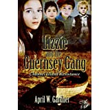 Lizzie and the Guernsey Gang ~ April W. Gardner