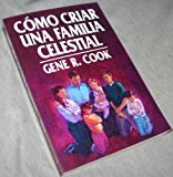 img - for Como Criar Una Familia Celestial book / textbook / text book
