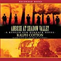 Ambush at Shadow Valley Audiobook by Ralph Cotton Narrated by George Guidall