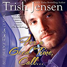 For a Good Time Call (       UNABRIDGED) by Trish Jensen Narrated by Karen Commins