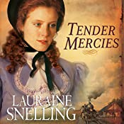 Tender Mercies: Red River of the North, Book 5 | Lauraine Snelling
