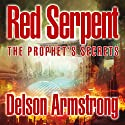 Red Serpent: The Prophet's Secrets Audiobook by Delson Armstrong Narrated by Kyle McCarley, Laura Stahl