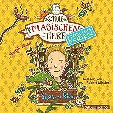 Silas und Rick (Die Schule der magischen Tiere - Endlich Ferien 2) Hörbuch von Margit Auer Gesprochen von: Robert Missler