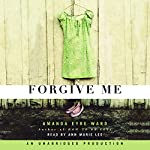 Forgive Me | Amanda Eyre Ward