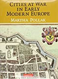 img - for Cities at War in Early Modern Europe by Pollak, Martha (2010) Hardcover book / textbook / text book