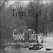 Good Tidings: A Mary O'Reilly Paranormal Mystery, Book 2 | [Terri Reid]