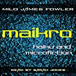 Maikro: Haiku & Microfiction | Milo James Fowler