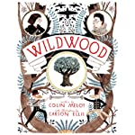 Wildwood (       UNABRIDGED) by Colin Meloy Narrated by Amanda Plummer